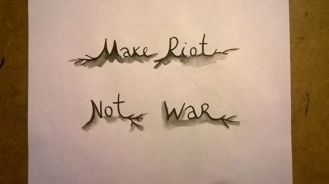 make riot not war